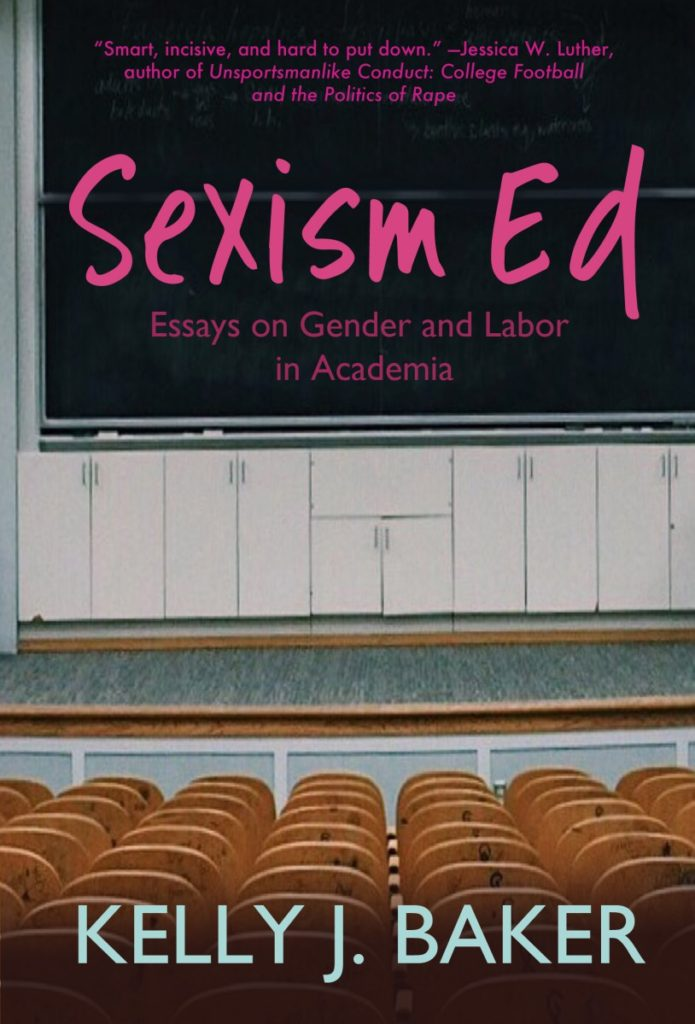 Sexism Ed Essays On Gender And Labor In Academia  The Revealer The Academy Claims To Be A Meritocracy In Which The Best And Brightest  Graduate Students Gain Employment As Professors When Kelly J Baker Earned  Her