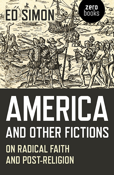 america and other fictions on radical faith and post religion  the  in a  essay for the atlantic the anglo american polemicist  journalist and former radical christopher hitchens claimed that the american  revolution