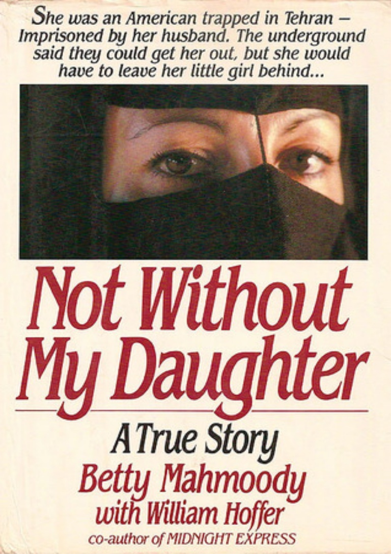 Abusing Religion: Race, Islam, and Not Without My Daughter — The